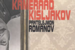 Venijnige sovjetsatire in Kameraad Kisljakov van Pantelejmon Romanov