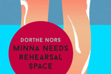 Dorthe Nors - Minna needs rehearsal space