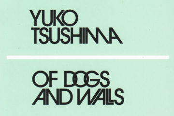 Yuko Tsushima: Of dogs and walls
